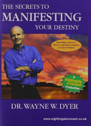 The Secrets to Manifesting Your Destiny (abridged)
